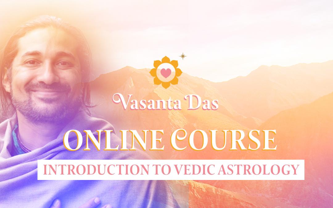 Vedic Astrology Course with Vasanta Das